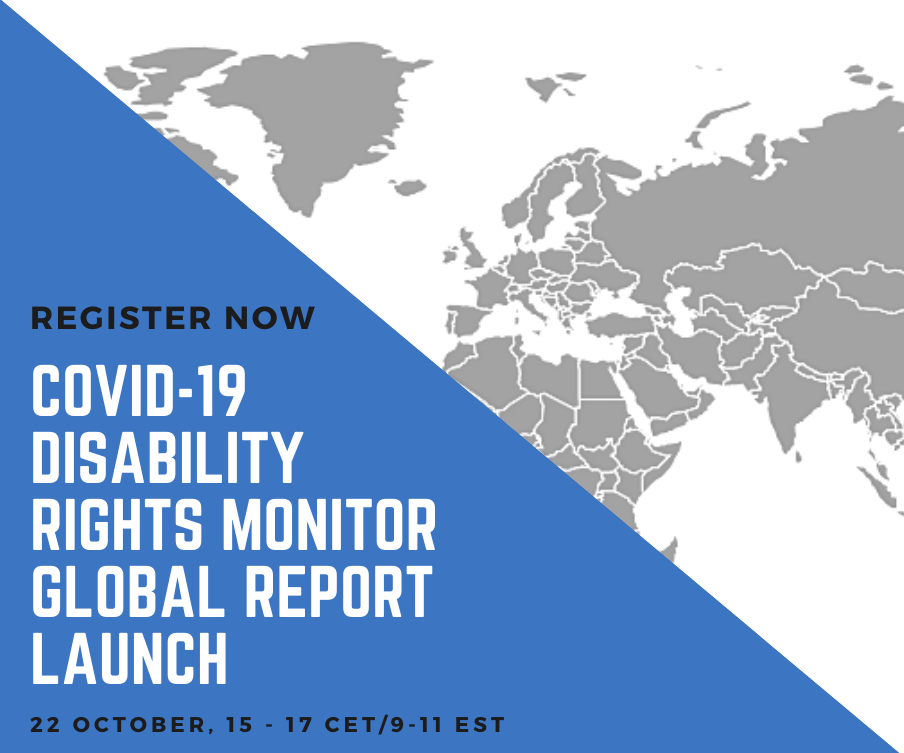 Poster for the Launch of the COVID-19 Disability Rights Monitor Global Report. Background is a square split in two: information on the event is contained in a blue equilateral triangle while the other half show a map of the world.